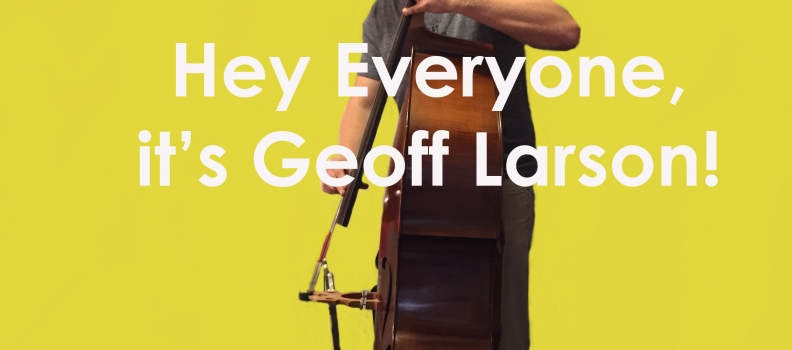 Introducing Geoff Larson: Producer Extraordinaire
